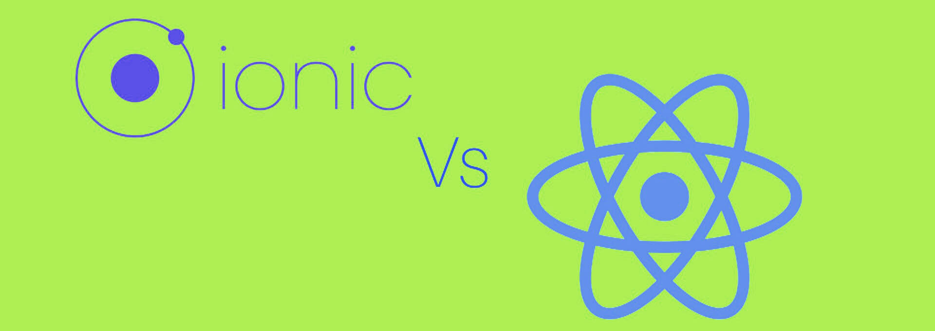 Ionic Vs. React Native